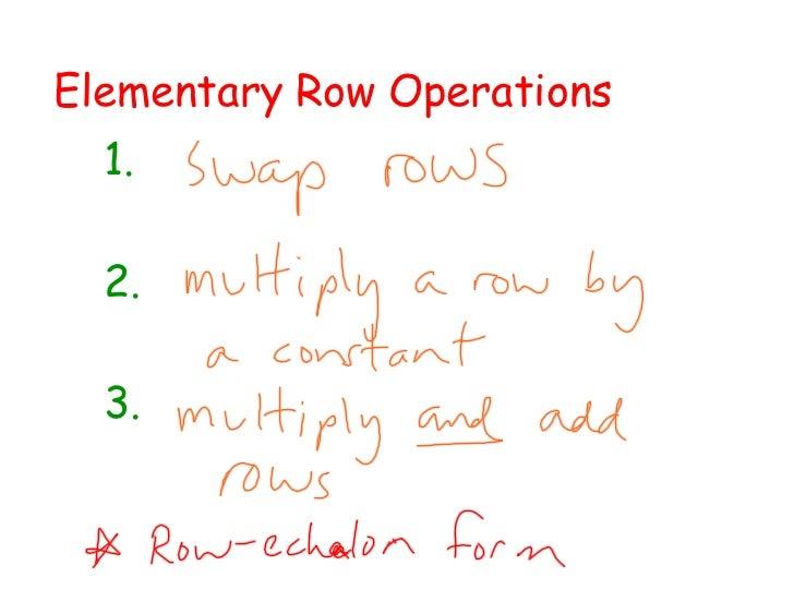 Elementary Row Operations  1.  2.  3.