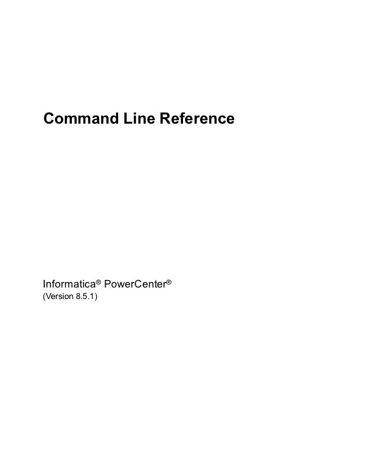 Command Line ReferenceInformatica® PowerCenter®(Version 8.5.1)