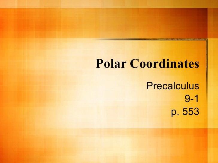 Polar Coordinates Precalculus 9-1 p. 553