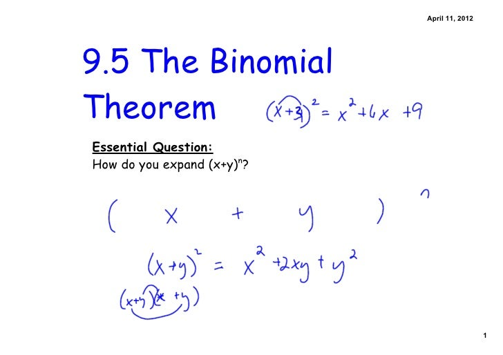 April11,20129.5 The BinomialTheoremEssential Question:How do you expand (x+y)n?                                         ...