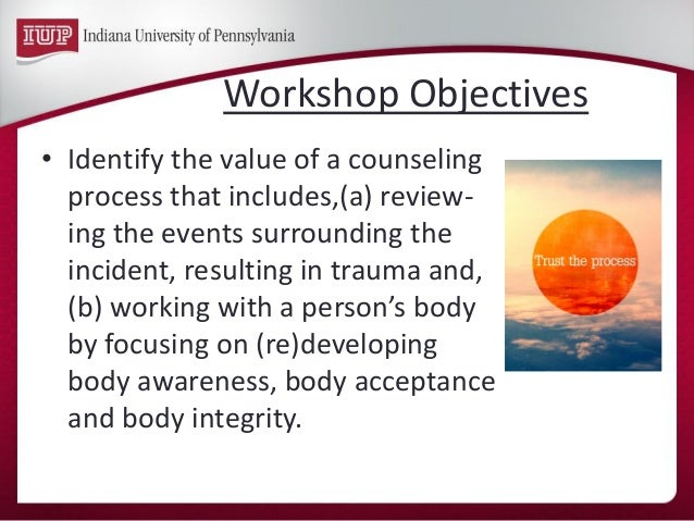 •Identify the value of a counseling process that includes,(a) review- ing the events surrounding the incident, resulting i...