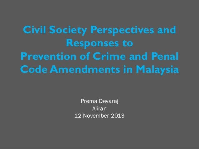 Civil Society Perspectives and Responses to Prevention of Crime and Penal Code Amendments in Malaysia Prema Devaraj Aliran...