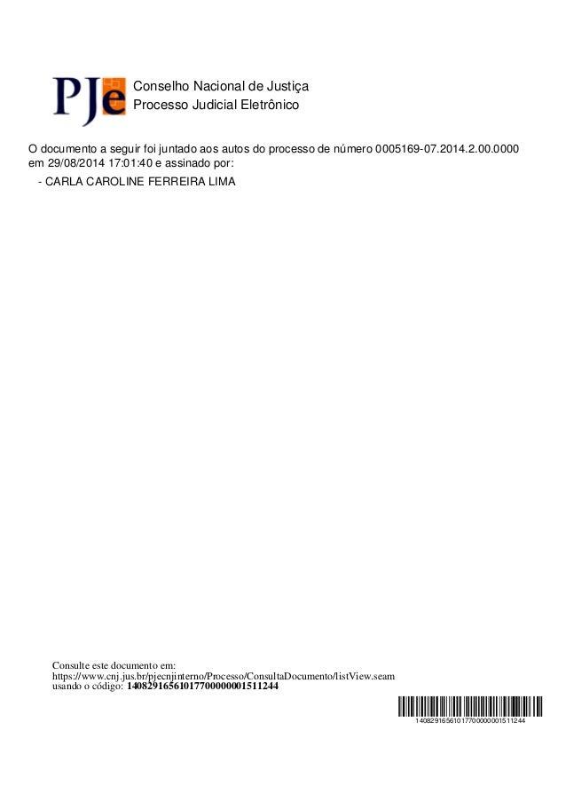 14082916561017700000001511244  Conselho Nacional de Justiça  Processo Judicial Eletrônico  O documento a seguir foi juntad...