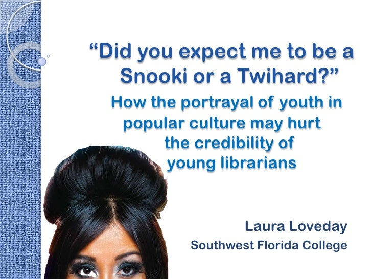 """Did you expect me to be a   Snooki or a Twihard?""  How the portrayal of youth in   popular culture may hurt        the cr..."