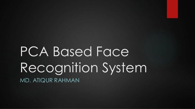 "pca based face recognition thesis Electronics and communication engineering national institute of technology rourkela rourkela-769008, india wwwnitrklacin certificate this is to certify that the thesis titled, ""face."