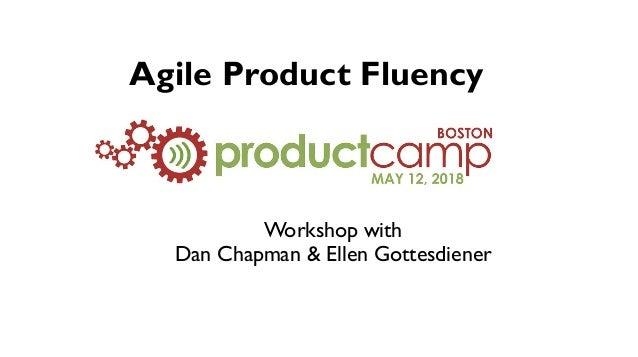 Agile Product Fluency Workshop with Dan Chapman & Ellen Gottesdiener