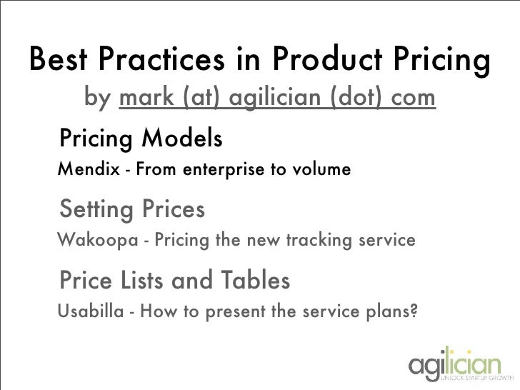 Best Practices in Product Pricing      by mark (at) agilician (dot) com   Pricing Models   Mendix - From enterprise to vol...