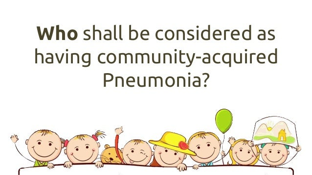 pediatric community acquired pneumonia case study Identifying pediatric community-acquired pneumonia hospitalizations accuracy of administrative design and setting case-control study of 4 tertiary.