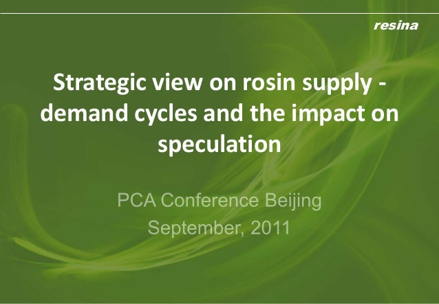 resina Strategic view on rosin supply -demand cycles and the impact on           speculation