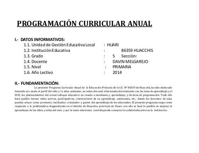PROGRAMACIÓN CURRICULAR ANUAL I.- DATOS INFORMATIVOS: 1.1. Unidad de Gestión Educativa Local : HUARI 1.2. InstituciónEduca...