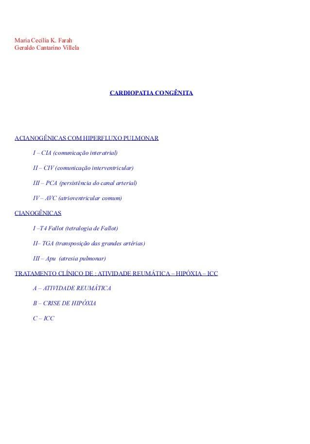 Maria Cecília K. Farah  Geraldo Cantarino Villela  CARDIOPATIA CONGÊNITA  ACIANOGÊNICAS COM HIPERFLUXO PULMONAR  I – CIA (...