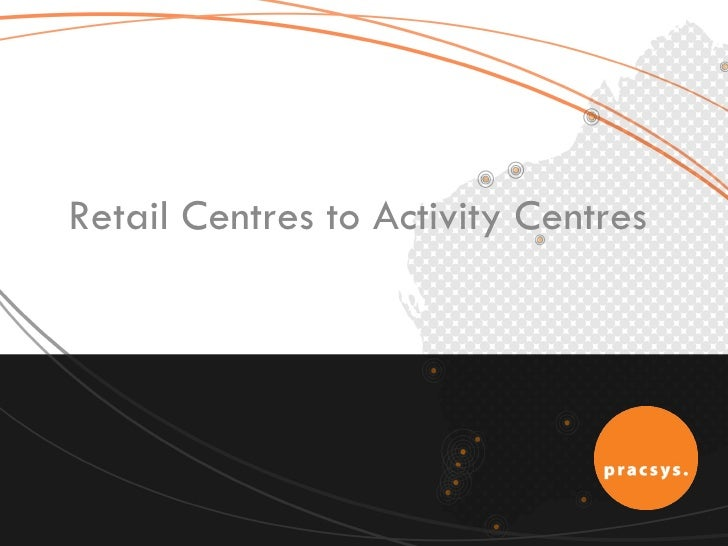 Retail Centres to Activity Centres