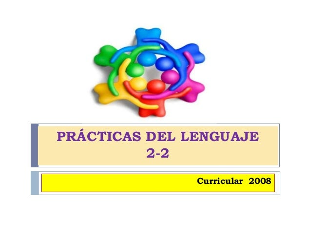 PRÁCTICAS DEL LENGUAJE 2-2 Curricular 2008