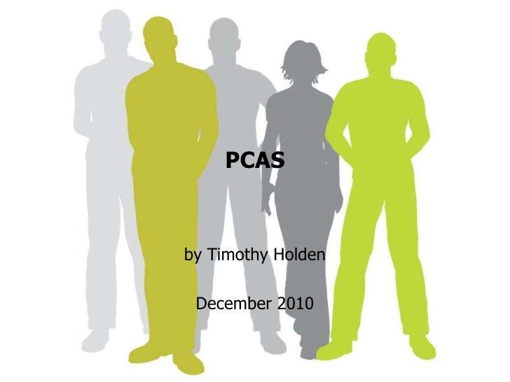 PCAS<br />by Timothy Holden<br />December 2010<br />