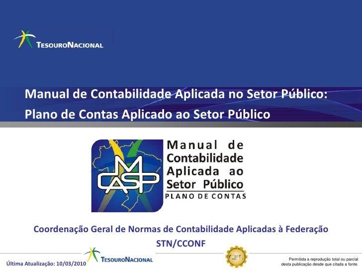 Manual de Contabilidade Aplicada no Setor Público:       Plano de Contas Aplicado ao Setor Público               Coordenaç...