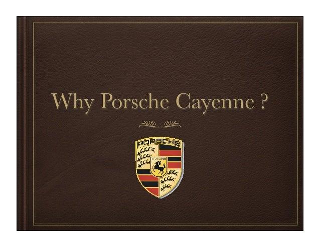 Why Porsche Cayenne ?
