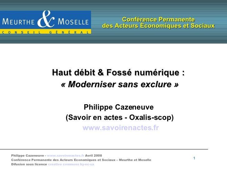Conférence Permanente des Acteurs  É conomiques et Sociaux <ul><ul><li>Haut débit & Fossé numérique :  </li></ul></ul><ul>...