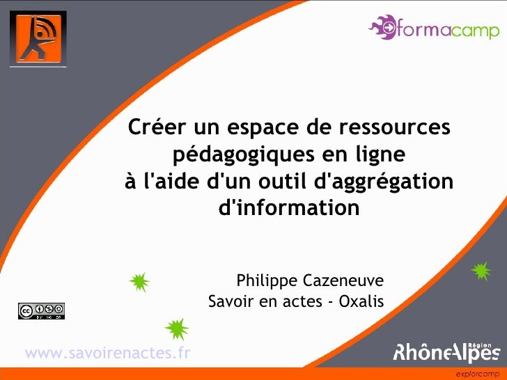 Philippe Cazeneuve Savoir en actes - Oxalis Créer un espace de ressources pédagogiques en ligne à l'aide d'un outil d'aggr...