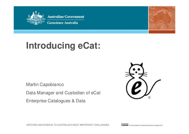 Introducing eCat: Martin Capobianco Data Manager and Custodian of eCat Enterprise Catalogues & Data