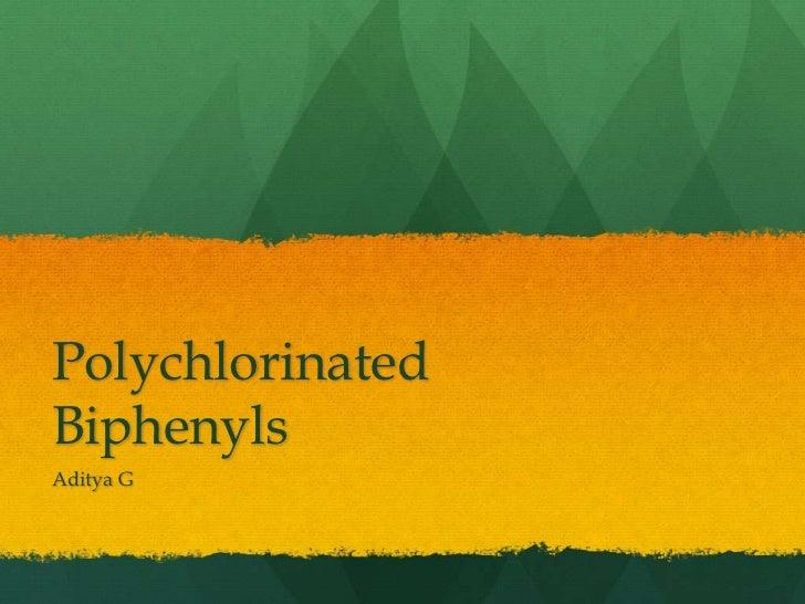 PolychlorinatedBiphenylsAditya G
