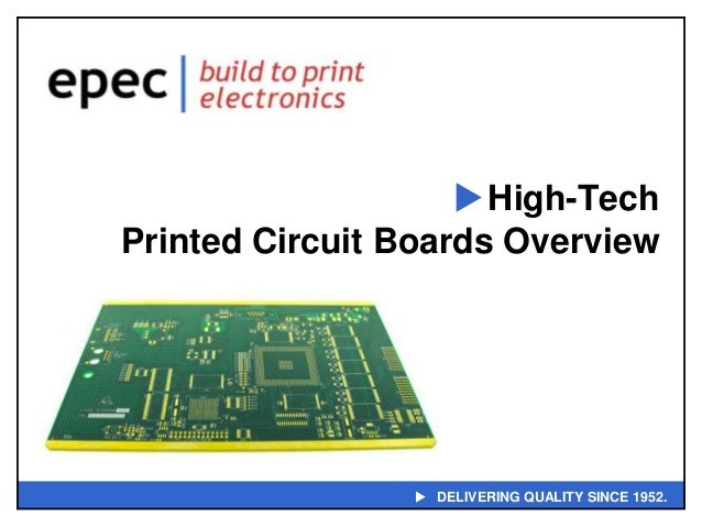  High-Tech Printed Circuit Boards Overview   DELIVERING QUALITY SINCE 1952.