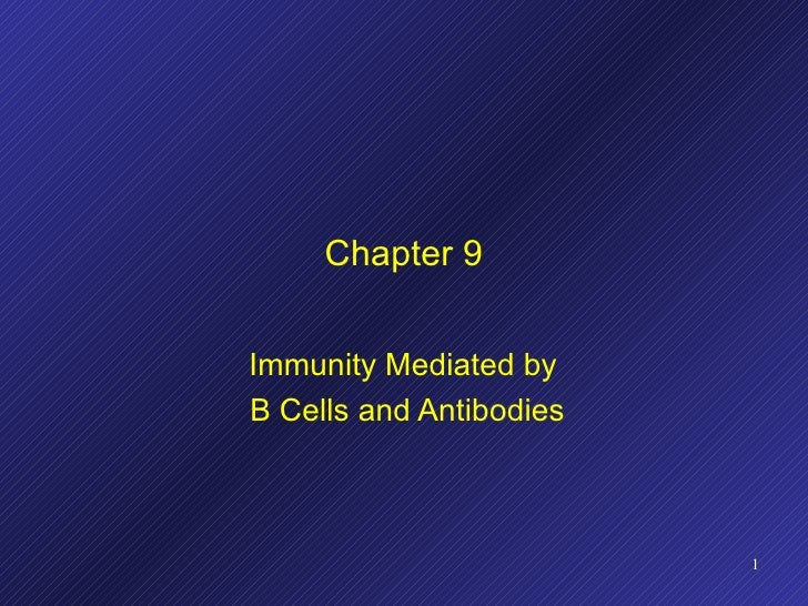 Chapter 9 Immunity Mediated by  B Cells and Antibodies