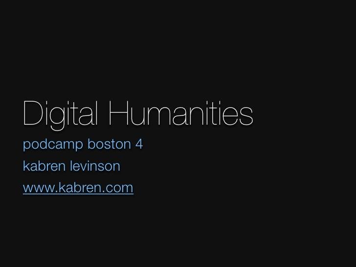 Digital Humanities podcamp boston 4 kabren levinson www.kabren.com