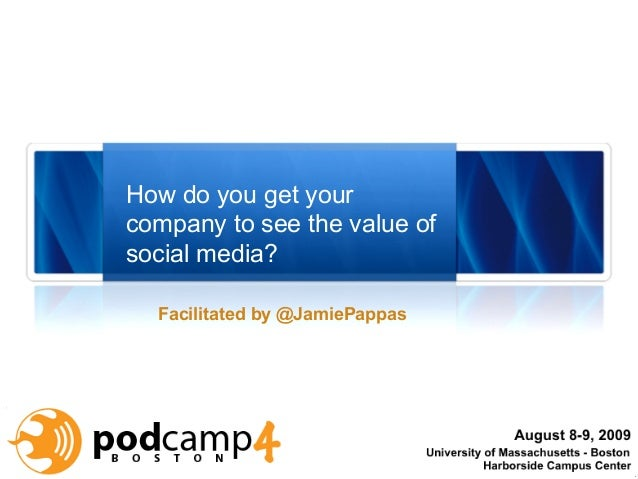 How do you get your company to see the value of social media? Facilitated by @JamiePappas  1