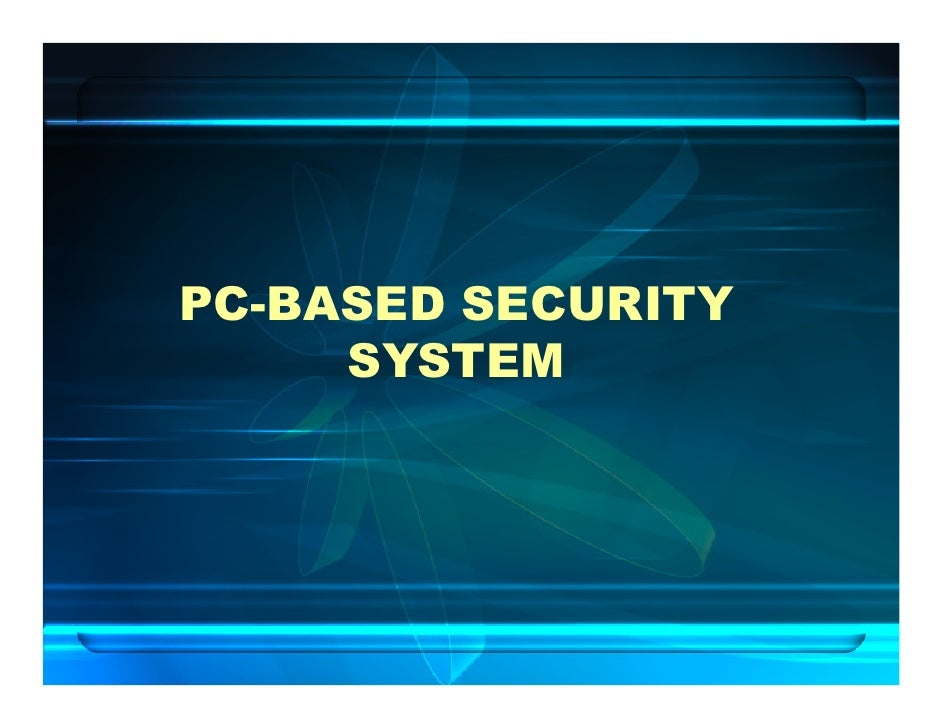 PC-BASED SECURITY      SYSTEM