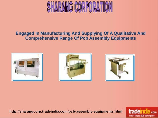 Engaged In Manufacturing And Supplying Of A Qualitative And Comprehensive Range Of Pcb Assembly Equipments  http://sharang...