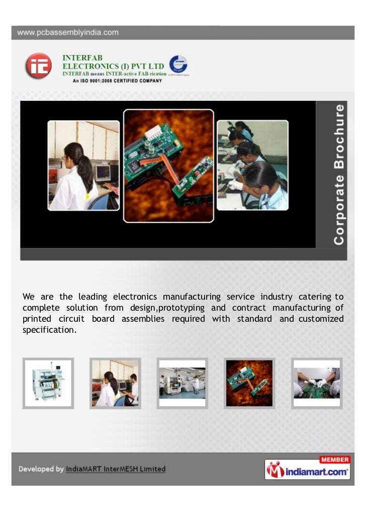 We are the leading electronics manufacturing service industry catering tocomplete solution from design,prototyping and con...