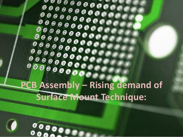 PCB Assembly – Rising demand of Surface Mount Technique: