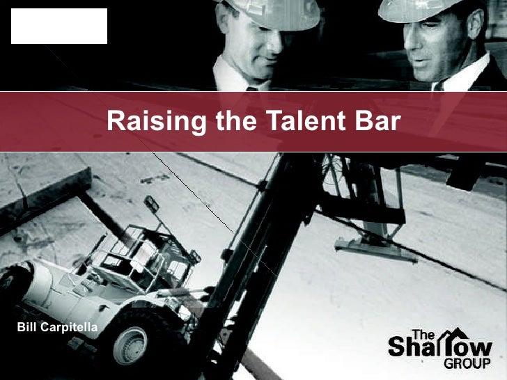 Raising the Talent Bar PCBC Bill Carpitella