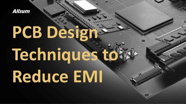 PCB Design Techniques to Reduce EMI - Altium