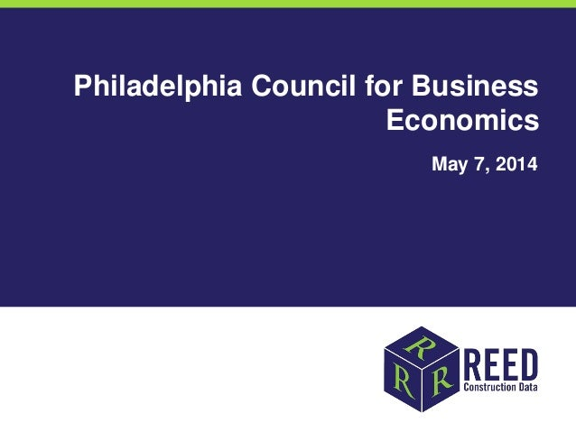 Philadelphia Council for Business Economics May 7, 2014