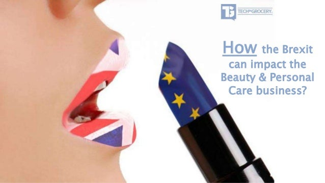 How the Brexit can impact the Beauty & Personal Care business?