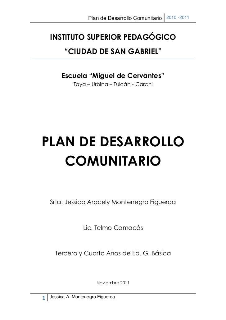 """Plan de Desarrollo Comunitario 2010 -2011    INSTITUTO SUPERIOR PEDAGÓGICO          """"CIUDAD DE SAN GABRIEL""""         Escuel..."""