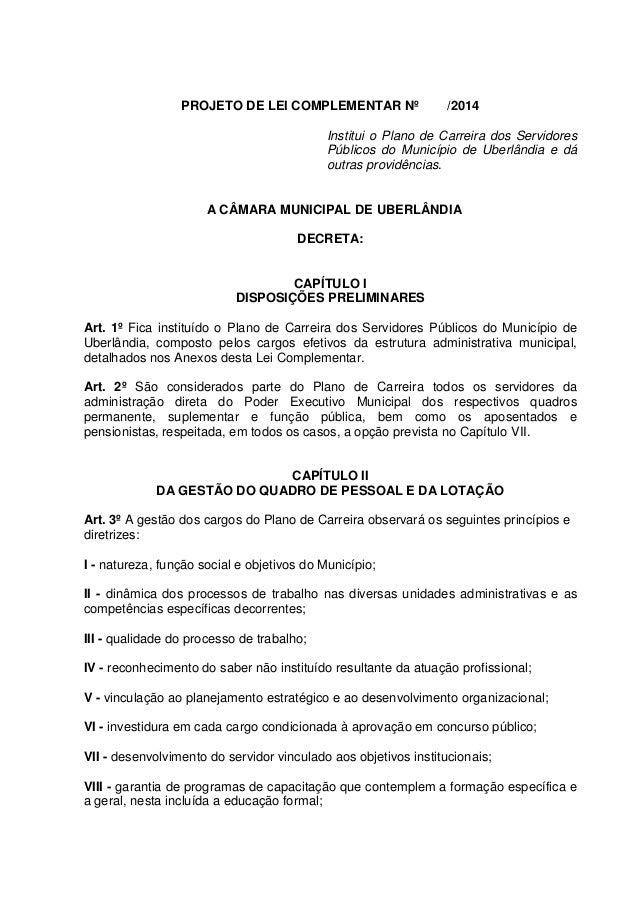 PROJETO DE LEI COMPLEMENTAR Nº /2014 Institui o Plano de Carreira dos Servidores Públicos do Município de Uberlândia e dá ...