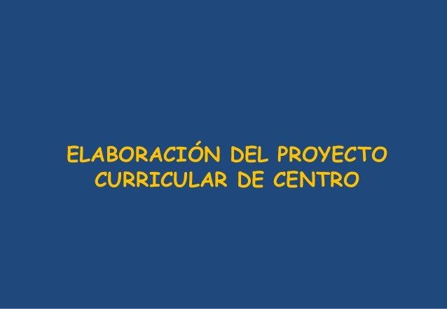 ELABORACIÓN DEL PROYECTO CURRICULAR DE CENTRO