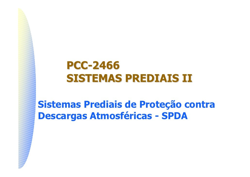 PCC-2466     SISTEMAS PREDIAIS IISistemas Prediais de Proteção contraDescargas Atmosféricas - SPDA