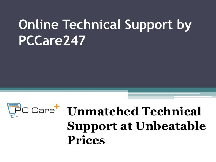 Online Technical Support byPCCare247       Unmatched Technical       Support at Unbeatable       Prices