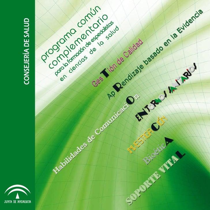 PROGRAMA común complementario para la  formación de especialistas en ciencias de la  salud. -- [Sevilla] : Consejería de S...