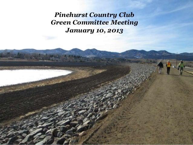 Pinehurst Country ClubGreen Committee Meeting    January 10, 2013