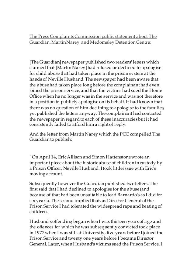 The Press Complaints Commission publicstatement about The Guardian, MartinNarey,and Medomsley Detention Centre: [The Guard...