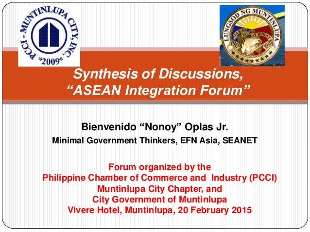 """Bienvenido """"Nonoy"""" Oplas Jr. Minimal Government Thinkers, EFN Asia, SEANET Synthesis of Discussions, """"ASEAN Integration Fo..."""