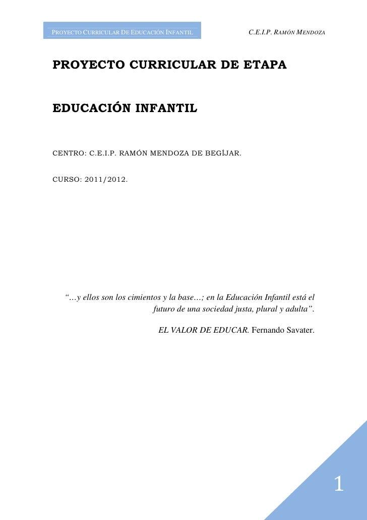 PROYECTO CURRICULAR DE EDUCACIÓN INFANTIL              C.E.I.P. RAMÓN MENDOZAPROYECTO CURRICULAR DE ETAPAEDUCACIÓN INFANTI...