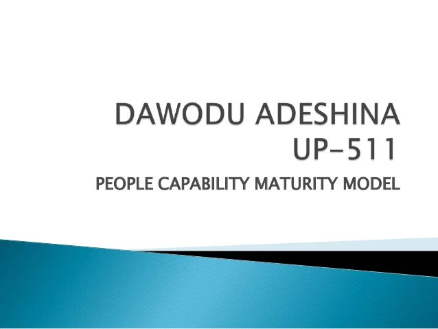 people capability maturity model pcmm Delhi business review  vol 2, no 1, january - june, 2001 hrd score card and pcmm a comparison tv rao he people capability maturity model was developed by dr bill curtis and team at the.