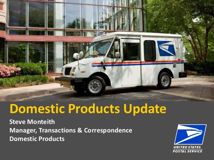 Domestic Products UpdateSteve MonteithManager, Transactions & CorrespondenceDomestic Products                             ...