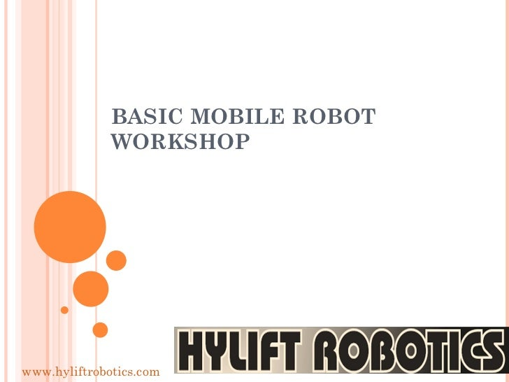 BASIC MOBILE ROBOT WORKSHOP www.hyliftrobotics.com