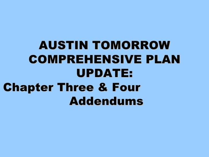 AUSTIN TOMORROW COMPREHENSIVE PLAN UPDATE: Chapter Three & Four  Addendums